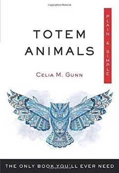 Totem Animals Plain & Simple By Celia Gunn