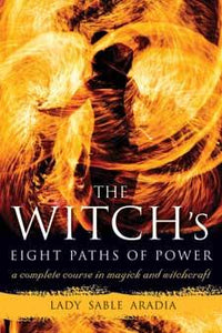 Witch's Eight Paths Of Power By Lady Sable Aradia