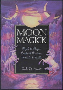 Moon Magick: Myth & Magick, Crafts & Recipes, Rituals & Spells (Paperback)