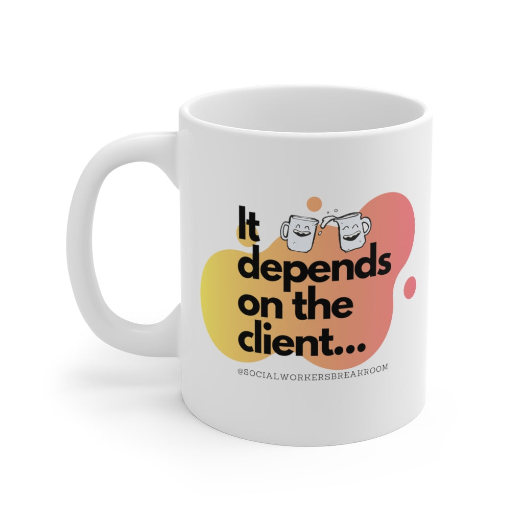 Depends on client - Mug