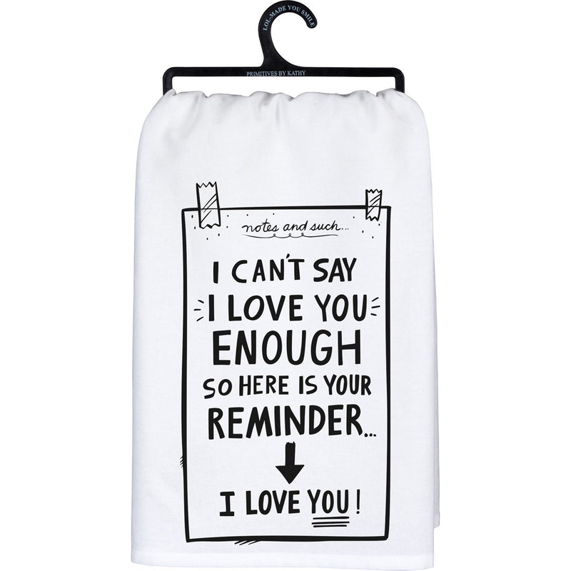 Dish towel- I can't say I love you enough