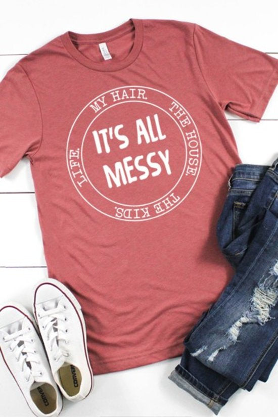 T-Shirts- It's All a Mess