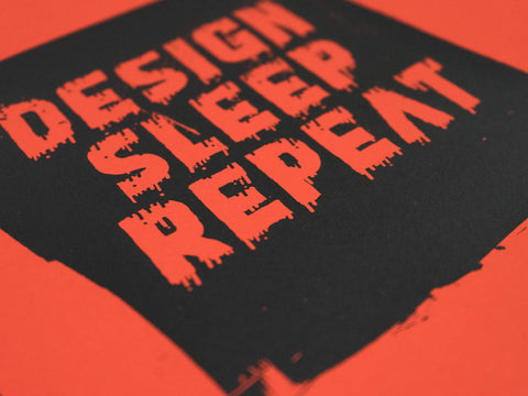Design, Sleep, Repeat! Poster | Limited Edition