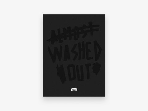 Almost Washed Out Poster | Limited Edition