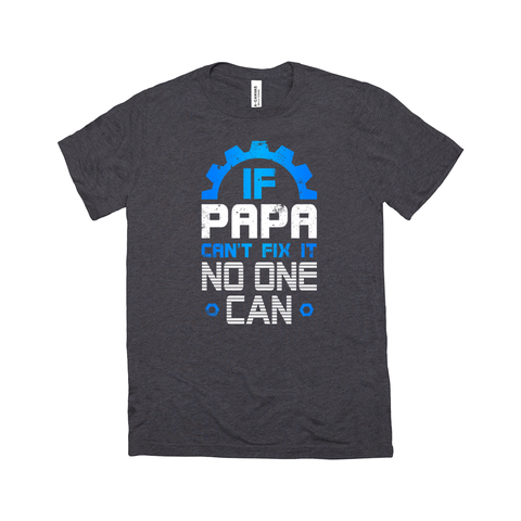 Image of If Papa Can't Fix It T-Shirt