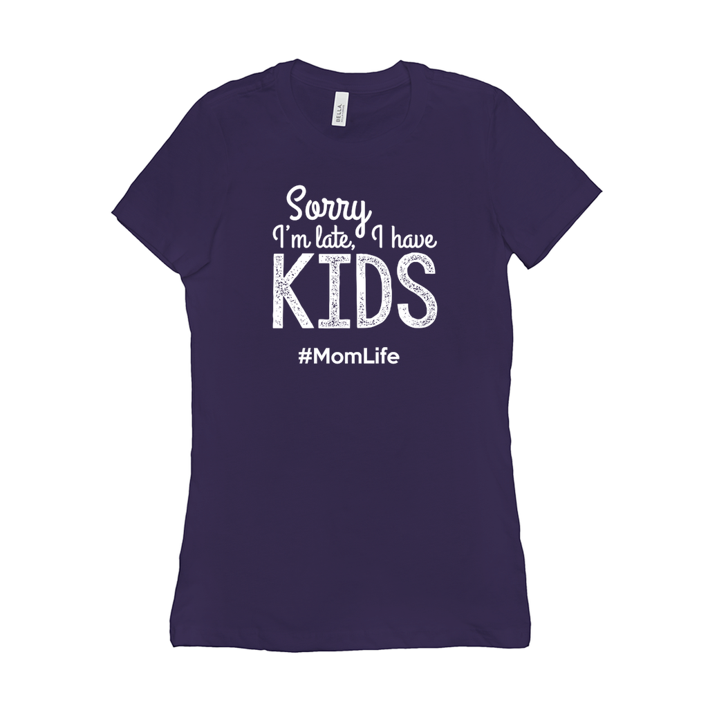 Sorry I'm Late I have Kids Momlife T-Shirt