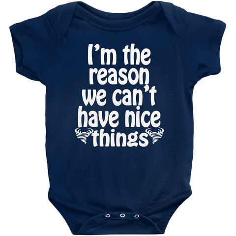 Image of Can't Have Nice Things Onesie