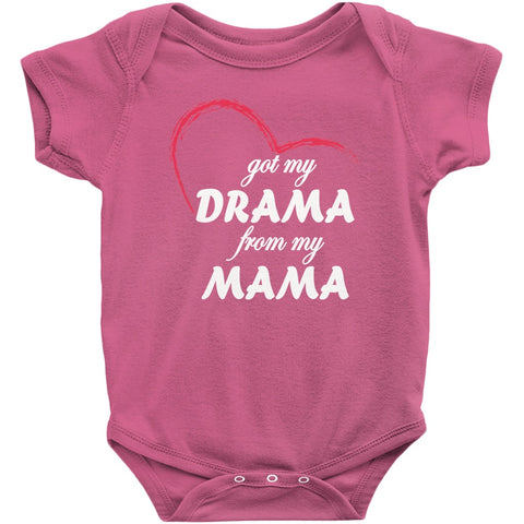 Got My Drama From My Mama Onesie