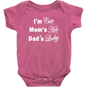 I'm Cute, Mom's Hot, Dad's Lucky Onesie