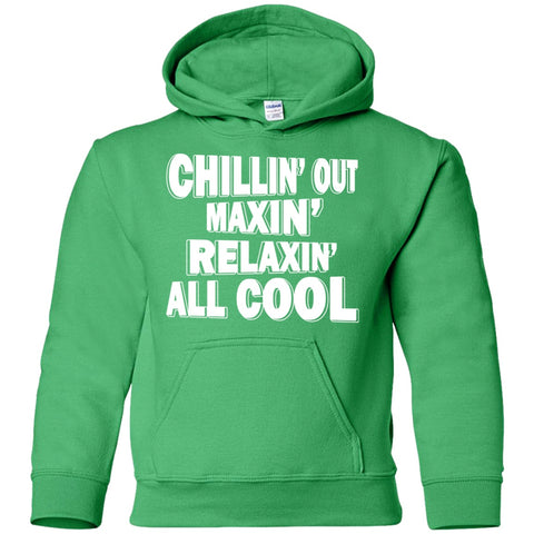 Image of Sweatshirts - Chillin' Out Maxin' Youth Pullover Hoodie