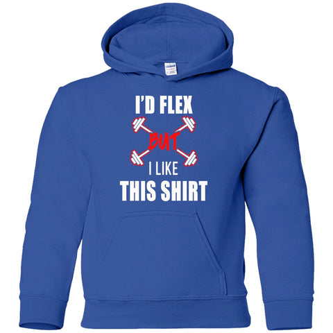 Image of Sweatshirts - I'd Flex But I Like This Shirt Youth Pullover Hoodie
