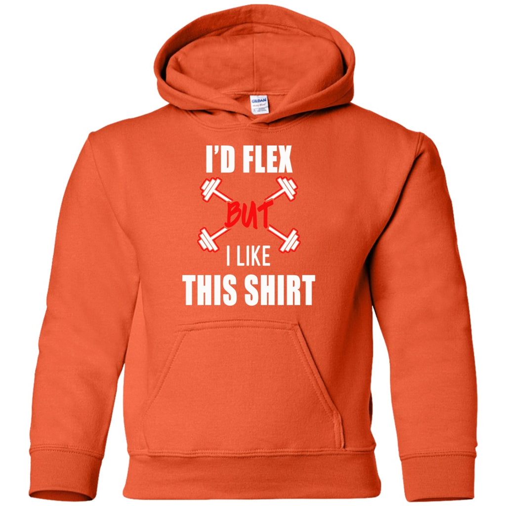 Sweatshirts - I'd Flex But I Like This Shirt Youth Pullover Hoodie