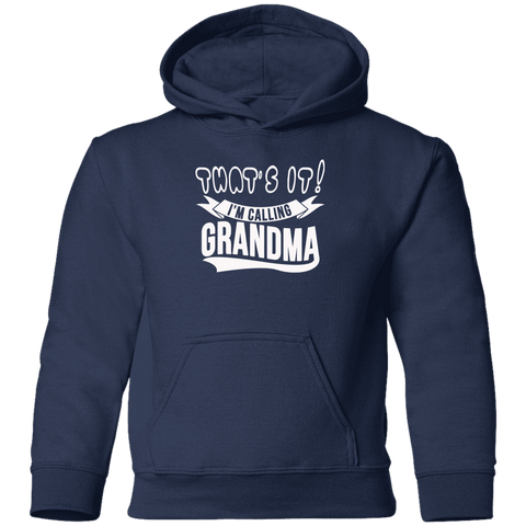 Image of Sweatshirts - That's It I'm Calling Grandma Toddler Pullover Hoodie