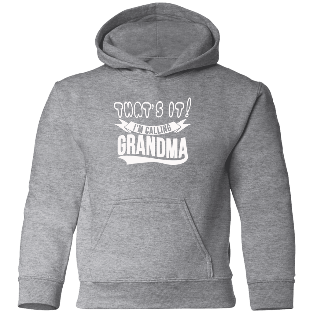 Sweatshirts - That's It I'm Calling Grandma Toddler Pullover Hoodie