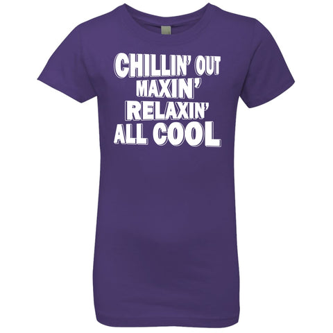 Image of T-Shirts - Chillin' Out Maxin' Girls' Princess T-Shirt