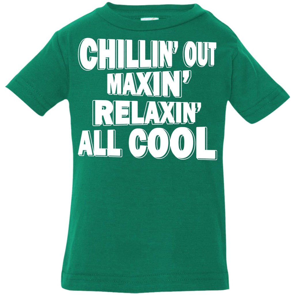 T-Shirts - Chillin' Out Maxin' Infant Jersey T-Shirt