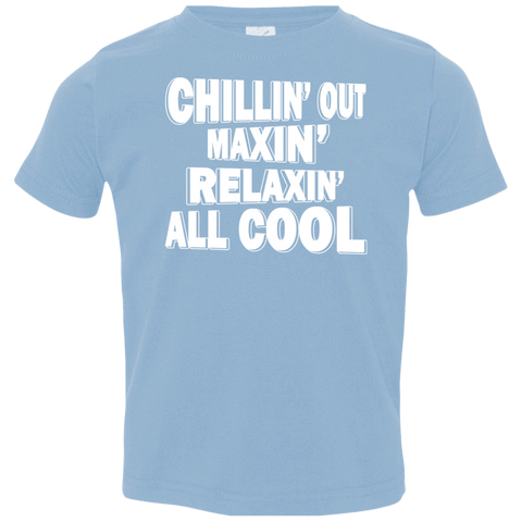 T-Shirts - Chillin' Out Maxin' Toddler Jersey T-Shirt