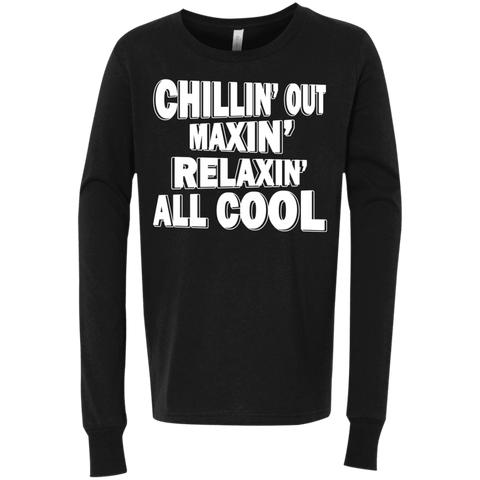 T-Shirts - Chillin' Out Maxin'  Youth Jersey LS T-Shirt