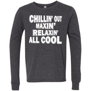 Chillin' Out Maxin'  Youth Jersey LS T-Shirt