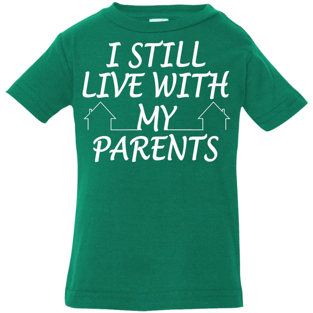T-Shirts - I Still Live With My Parents Infant Jersey T-Shirt