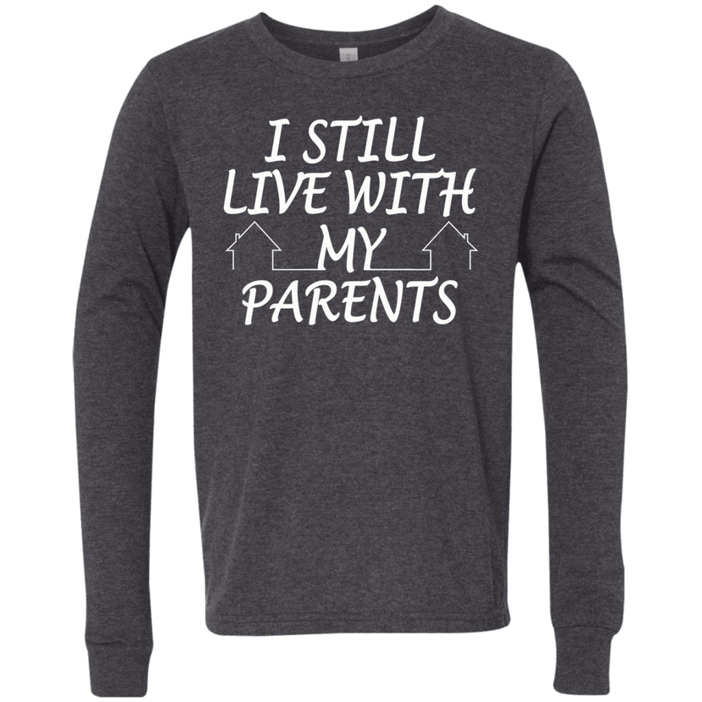 T-Shirts - I Still Live With My Parents Youth Jersey LS T-Shirt