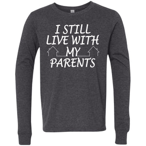 I Still Live With My Parents Youth Jersey LS T-Shirt