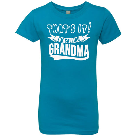 Image of T-Shirts - That's It I'm Calling Grandma Girls' Princess T-Shirt