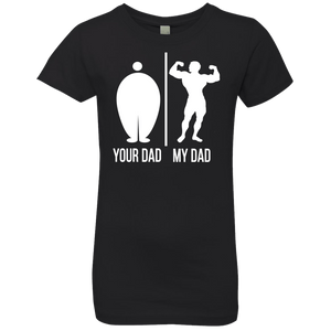 Your Dad My Dad Girls' Princess T-Shirt