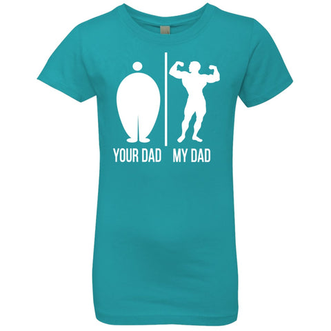 T-Shirts - Your Dad My Dad Girls' Princess T-Shirt