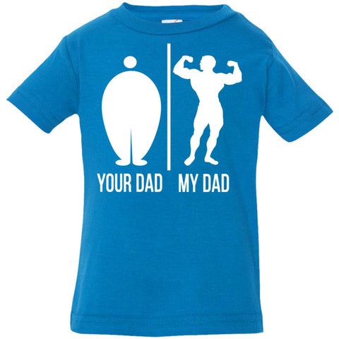 Image of T-Shirts - Your Dad My Dad Infant Jersey T-Shirt