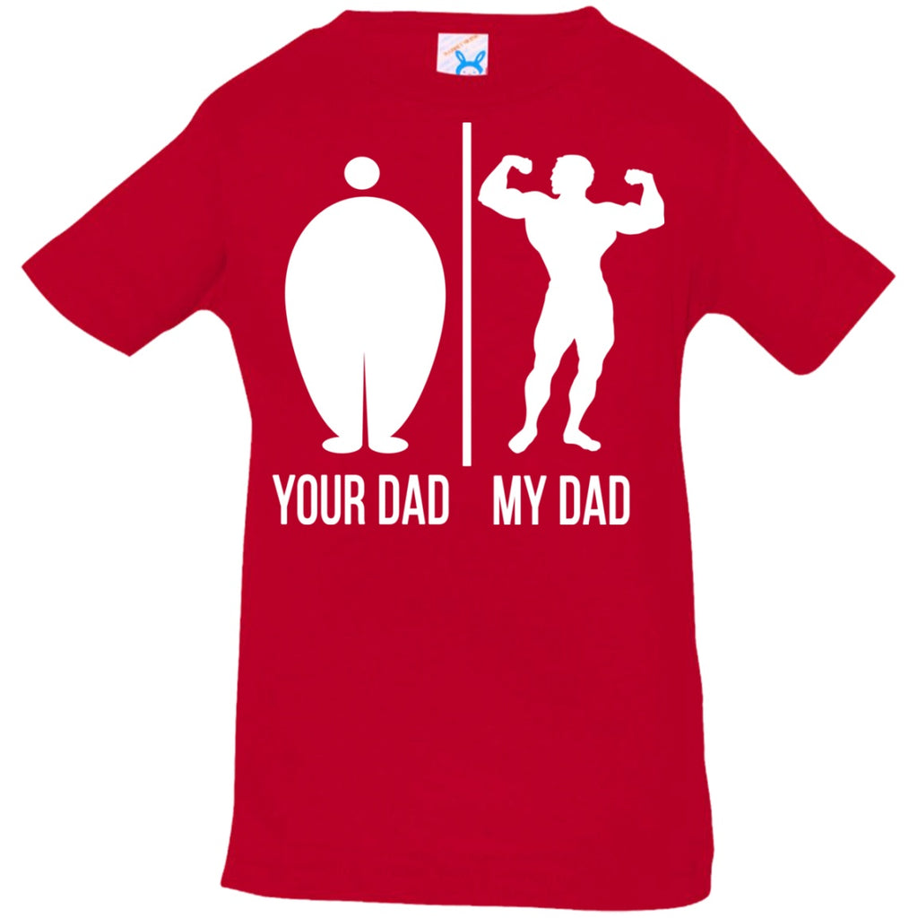 T-Shirts - Your Dad My Dad Infant Jersey T-Shirt