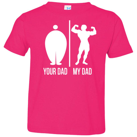 T-Shirts - Your Dad My Dad Toddler Jersey T-Shirt
