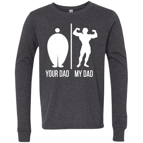 T-Shirts - Your Dad My Dad Youth Jersey LS T-Shirt