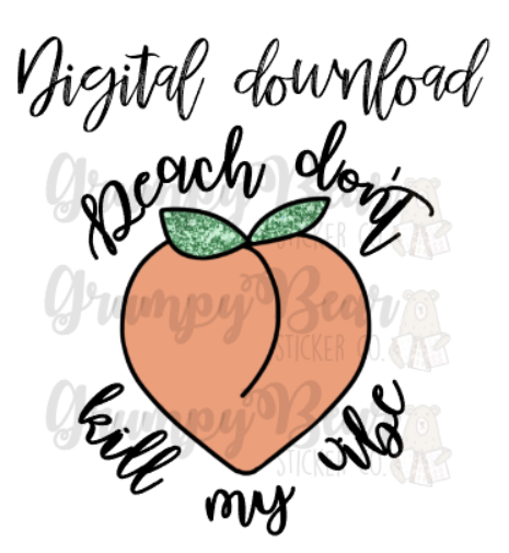 Digital Download-Peach don't kill my vibe