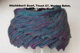 Hitchhiker® Scarf, Touch C7, Martina Behm, knit by Lesley MacD