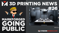 Markforged Going Public, Termite Poop Filament, MIT, 3D Printed McLaren Engines AND MORE!
