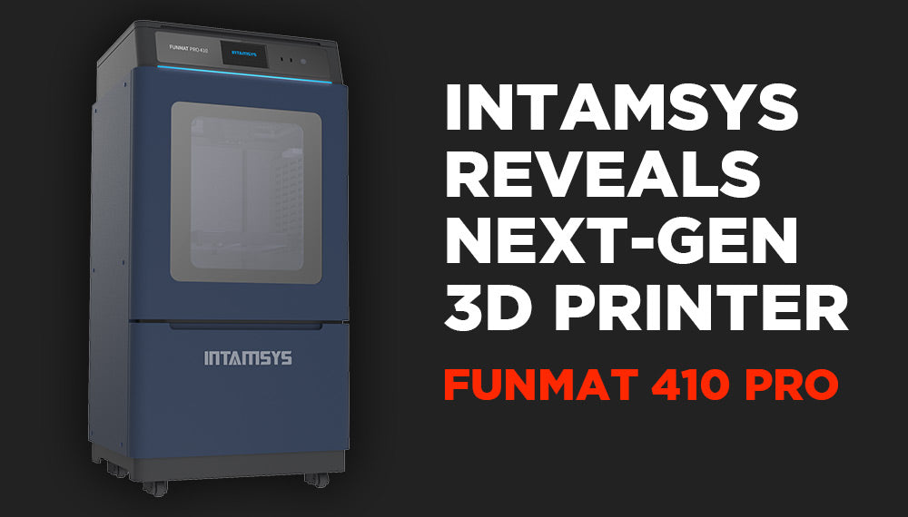 Intamsys Reveals Next-Gen High-Temp 3D Printer - Funmat Pro 410