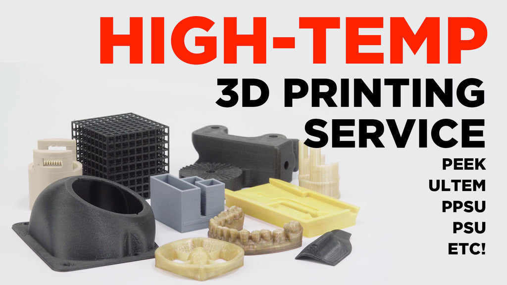 High Temperature 3D Printing Service & Consultation for PEEK, ULTEM™, PPSU and more!
