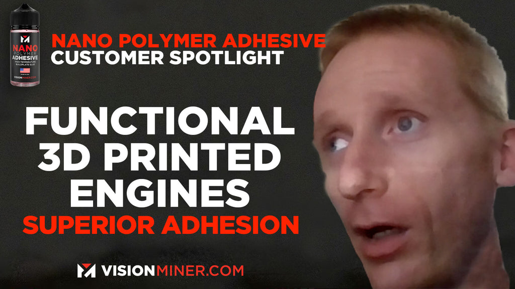 Nano Polymer Glue Testimonial - Eric H Functional 3D Printing Engines W/ Superior Bed Adhesion