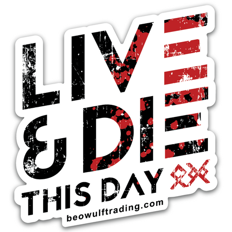 Live & Die This Day Sticker