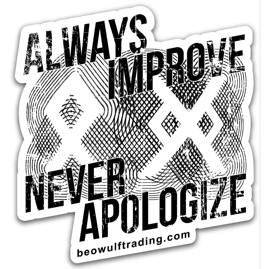 Always Improve Never Apologize Sticker