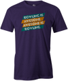 Bowling Is Awesome Men's T-shirt, Purple, cool, funny, tshirt, tee, tee shirt, tee-shirt, league bowling, team bowling, ebonite, hammer, track, columbia 300, storm, roto grip, brunswick, radical, dv8, motiv.
