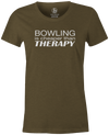 Bowling Is Cheaper Than Therapy Women's T-shirt, Army Green, cool, awesome, fun, tee, tee shirt, tee-shirt, vintage, original, league bowling shirt, tournament shirt
