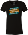 Bowling Is Awesome Women's T-shirt, Bowling, cool, funny, tshirt, tee, tee shirt, tee-shirt, league bowling, team bowling, ebonite, hammer, track, columbia 300, storm, roto grip, brunswick, radical, dv8, motiv.