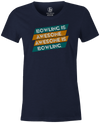 Bowling Is Awesome Women's T-shirt, navy, cool, funny, tshirt, tee, tee shirt, tee-shirt, league bowling, team bowling, ebonite, hammer, track, columbia 300, storm, roto grip, brunswick, radical, dv8, motiv.