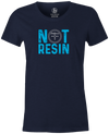 Not Resin Women's T-Shirt, Navy, Funny, bowling, tshirt, tee, tee-shirt, tee shirt, urethane, purple hammer, black hammer, hammer bowling, faball, old school, cool.