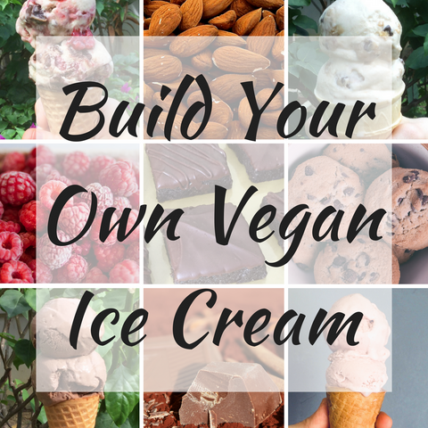 Vegan Ice Cream - Build Your Own Flavor!