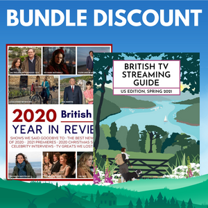 British TV Streaming Guide: US Edition, Spring 2021 + 2020 British TV Year in Review Magazine