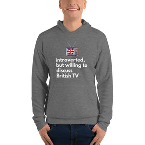 PREMIUM: Introverted, but Willing to Discuss British TV Unisex Hoodie