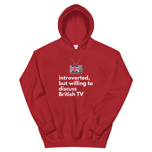 Introverted, But Willing to Discuss British TV Hoodie